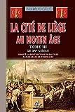 La Cité de Liège au Moyen Âge - Tome 3 : le XVe siècle (Arremouludas)