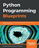 Python Programming Blueprints: Build nine projects by leveraging powerful frameworks such as Flask, Nameko, and Django (English Edition)