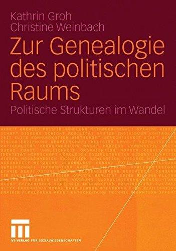 zur-genealogie-des-politischen-raums-politische-strukturen-im-wandel-by-kathrin-groh-andreas-vlasic-