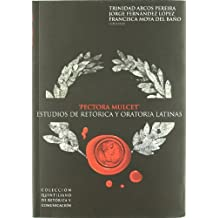Pectora mulcet: estudios de retórica y oratoria latinas: 2 (Colección Quintiliano de retórica y comunicación)