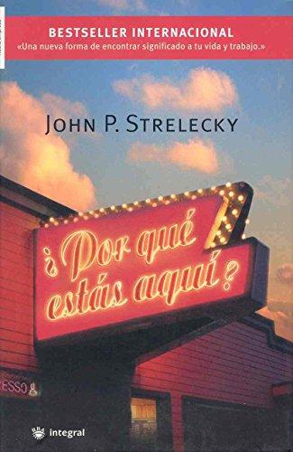 Descargar Libro ¿Por qué estás aquí? (INSPIRACIONES) de John Strelecky
