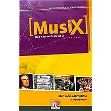 MusiX 3. Multimedia DVD-ROM (Einzelplatzversion). Das Kursbuch Musik 3. Klasse 9/10: Klasse 9/10