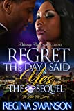 Regret the Day I Said Yes: The Sequel