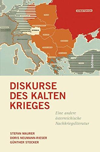 Diskurse des Kalten Krieges: Eine andere österreichische Nachkriegsliteratur (Literaturgeschichte in Studien und Quellen)