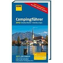ADAC Campingführer 2012: Deutschland/Nordeuropa (Camping und Caravaning)