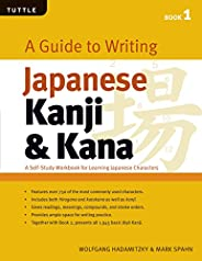 A Guide to Writing Japanese Kanji & Kana: A Self-Study Workbook for Learning Japanese Characters: (JLPT Le