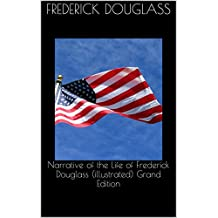Narrative of the Life of Frederick Douglass (illustrated) Grand Edition