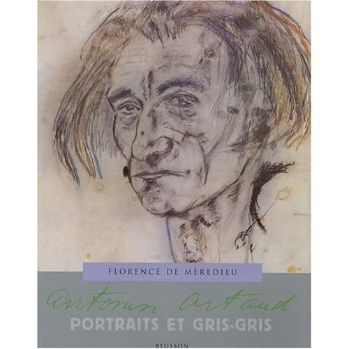 Antonin Artaud : Portraits et gris-gris