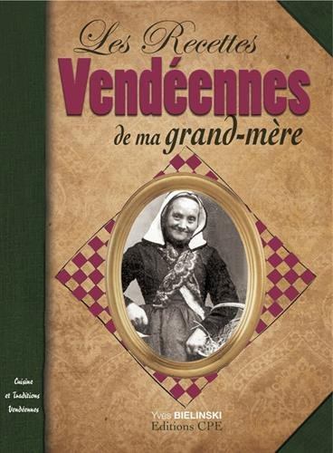 Les Recettes vendéennes de ma grand-mère par Yves Bielinski