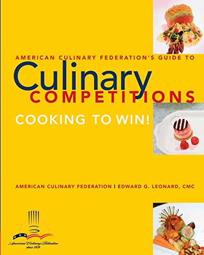 American Culinary Federation Guide to Competitions (Hot Display Food)