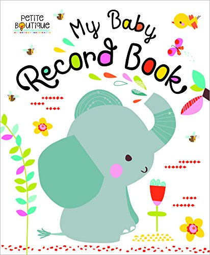 Petite Boutique: My Baby Record Book (Kleinkind Boutique)