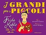 Scarica Libro Frida Kahlo tutti i colori della vita (PDF,EPUB,MOBI) Online Italiano Gratis