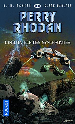 Perry Rhodan n°360 : L'incubateur des synchronites