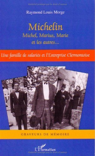 michelin-michel-marius-marie-et-les-autres-une-famille-de-salaries-et-lentreprise-clermontoise-grave