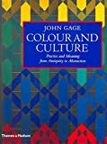 [(Colour and Culture : Practice and Meaning from Antiquity to Abstraction)] [By (author) John Gage] published on (October, 1995)