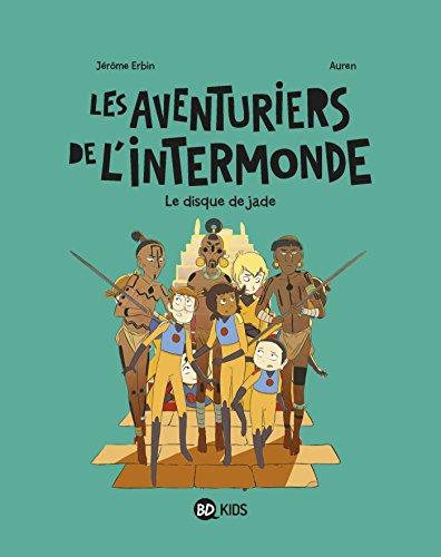 Les aventuriers de l'Intermonde, Tome 04: Le disque de Jade