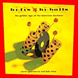 Hi-Fi's and Hi-Balls: The Golden Age of the American Bachelor by Steven Guarnaccia (1997-04-01)