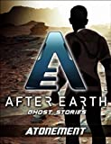 Atonement - After Earth: Ghost Stories (Short Story)