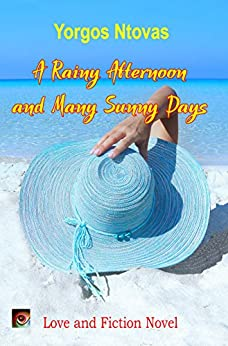 A Rainy Afternoon and Many Sunny Days (Yorgos Books Book 4) by [Ntovas, Yorgos]