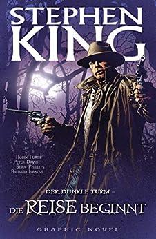 Stephen Kings Der dunkle Turm, Band 6 - Die Reise beginnt von [King, Stephen, David, Peter]