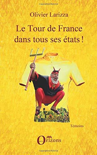 Le tour de France dans tous ses états ! par Olivier Larizza