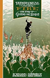 Faithfulness Under Fire: The Story of Guido de Bres by William Boekestein (2012-09-20)