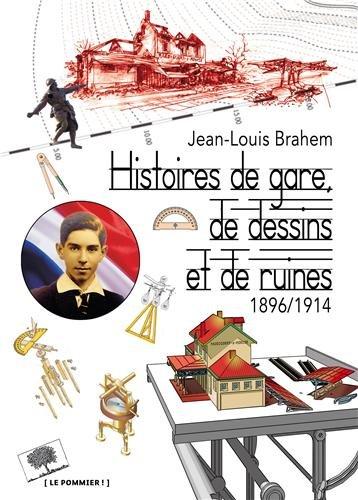 Histoires de gare, de dessins et de ruines (1896-1914) par Jean-Louis Brahem