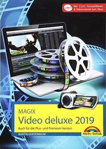MAGIX Video deluxe 2019 Das Buch zur Software. Die besten Tipps und Tricks: für alle Versionen inkl. Plus, Premium, Control und 360 Pro-digital Foto Video