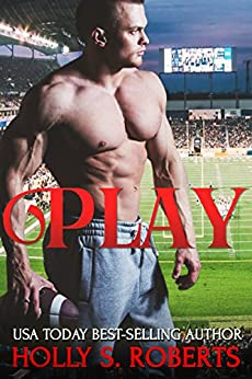 Play: New Adult Sports Romance (Completion Book 1) by [Roberts, Holly S.]