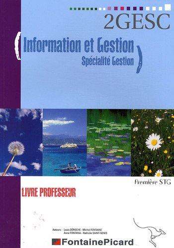 Information et Gestion 1e STG spécialité gestion : Livre professeur (1Cédérom) par Louis Déroche