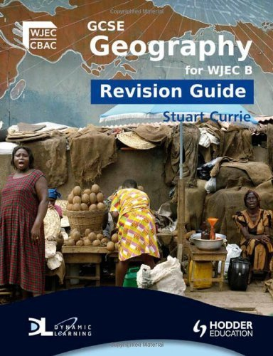 GCSE Geography for WJEC B Revision Guide (WJG) by Currie, Stuart (2010) Paperback
