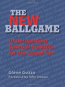 The New Ballgame: Understanding Baseball Statistics for the Casual Fan by [Guzzo, Glenn]