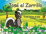 José el Zorrillo: ¡José Salva el Día! (Spanish Edition)
