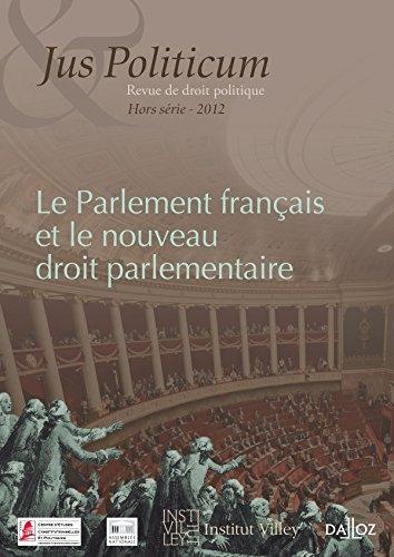 Le Parlement français et le nouveau droit parlementaire. Jus Politicum Hors-série - 2012