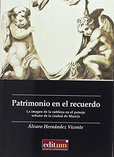 Portada del libro Patrimonio en el Recuerdo: la Imagen de la Nobleza en el Paisaje Urbano de la Ci