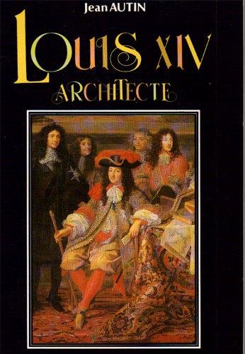 Louis XIV Architecte