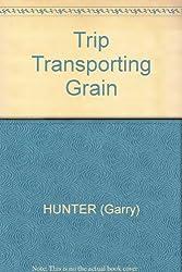 Trip Transporting Grain