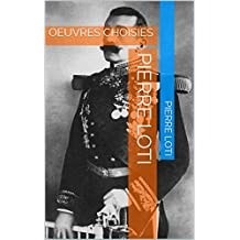 PIERRE LOTI: OEUVRES CHOISIES (Plaisir de Lire t. 3) (French Edition)