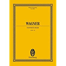 Tannhäuser und der Sängerkrieg auf Wartburg: Handlung in 3 Aufzügen. WWV 70. Soli, Chor und Orchester. Studienpartitur. (Eulenburg Studienpartituren)