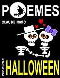 Telecharger Livres Poemes d Halloween Pour enfants Vampires sorcieres et fantomes sont au rendez vous dans ce livre de poesie sur le theme d Halloween En compagnie avec l idee de mourir de rire pas de peur (PDF,EPUB,MOBI) gratuits en Francaise
