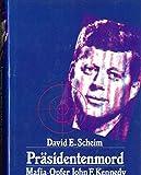 Präsidentenmord - Mafia- Opfer John F - Kennedy - David E. Scheim