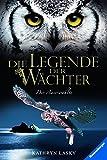 Die Legende der Wächter, Band 10: Der Auserwählte - Kathryn Lasky