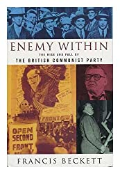 The Enemy within: Rise and Fall of the British Communist Party