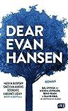 Dear Evan Hansen: Der New York Times Bestseller-Roman zum preisgekrönten Musical