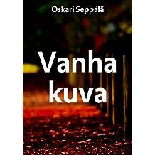 Vanha kuva (Finnish Edition)