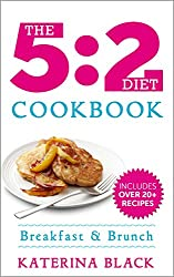 The 5:2 Diet Cookbook: Breakfast & Brunch The Fasting Way (Low Carb) (English Edition)