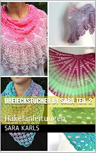 Dreieckstücher by Sara Teil 2: Häkelanleitungen (Häkeln by Sara 4)