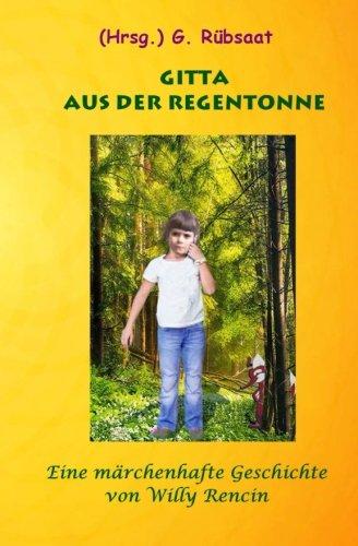 Preisvergleich Produktbild Gitta aus der Regentonne: Eine märchenhafte Geschichte