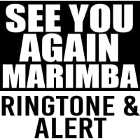 See You Again Marimba Ringtone and Alert
