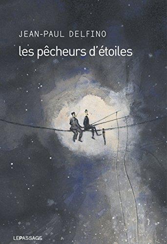 Les pêcheurs d'étoiles par Jean-paul Delfino